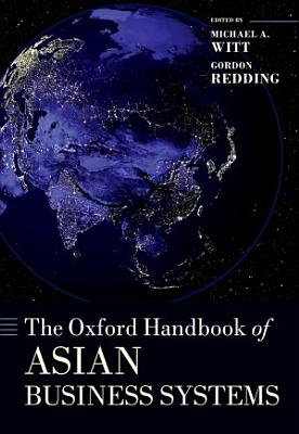The Oxford Handbook of Asian Business Systems PDF