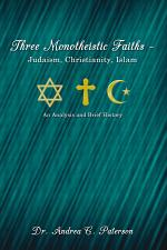 Three Monotheistic Faiths – Judaism, Christianity, Islam