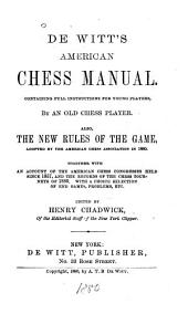 De Witt's American Chess Manual: Containing Full Instructions for Young Players