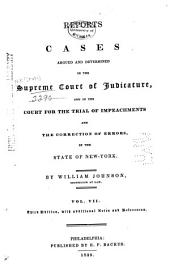Reports of Cases Argued and Determined in the Supreme Court of Judicature: And in the Court for the Trial of Impeachments and the Correction of Errors in the State of New York, Volume 7