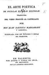 El Arte Poética ... Traducida del verso Francés al Castellano por Don J. B. Madramany y Carbonell. Ilustrada con un prólogo y notas del traductor