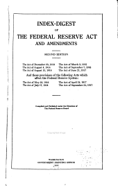 Index-digest of the Federal Reserve Act and Amendments: Volume 2