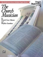 Church Musician Organ Repertoire, Level 5
