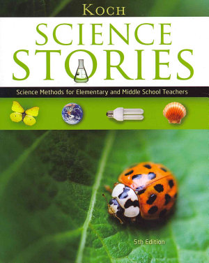 Science Stories  Science Methods for Elementary and Middle School Teachers PDF