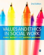 Values and Ethics in Social Work: Edition 2