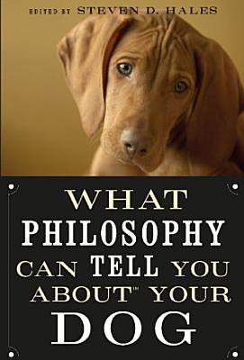 What Philosophy Can Tell You about Your Dog PDF