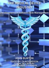 The Medical Device Industry: Developments in Software Risk Management