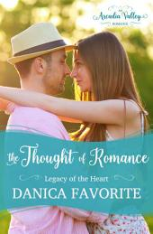 The Thought of Romance: Legacy of the Heart book one
