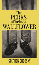 The Perks of Being a Wallflower  20th Anniversary Edition with a New Letter from Charlie