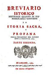 Breviario istorico restringe quanto di più memorabile contiene la storia sacra, e profana dalla creazione del mondo sino a tutto il 1765 ...[D. Gio. Sianda!: Volumi 1-2
