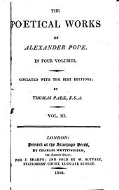 The Poetical Works of Alexander Pope: In Four Volumes. Collated with the Best Editions: