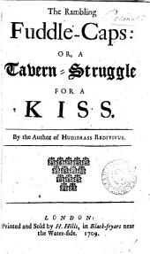 The Rambling Fuddle-caps: Or, A Tavern-struggle for a Kiss: Volume 10