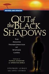 Out of the Black Shadows: The amazing transformation of Stephen Lungu