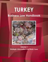 Turkey Business Law Handbook Volume 1 Strategic Information and Basic Laws PDF
