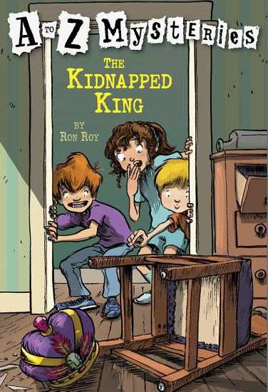 A to Z Mysteries  The Kidnapped King PDF