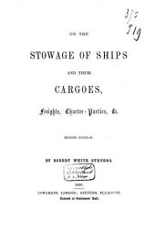 On the Stowage of Ships and Their Cargoes, Freights, Charter-parties, Etc