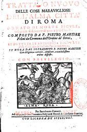Trattato nuovo delle cose maravigliose dell' alma città di Roma ornato di molte figure...