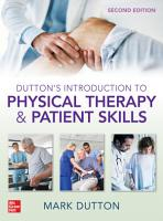 Dutton s Introduction to Physical Therapy and Patient Skills  Second Edition PDF