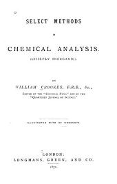 Select Methods in Chemical Analysis. (Chiefly Inorganic).
