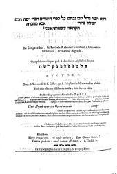 Bibliotheca magna rabbinica de scriptoribus, & scriptis Hebraicis, ordine alphabetico Hebraicè, & Latinè digestis. Pars prima [-quarta]. ... In qua complurens identidem interseruntur dissertationes, & digressiones, quarum elenchus habetur post præfationem ad lectorem. ... Auctore D. Iulio Bartoloccio de Celleno ..: Volume 4