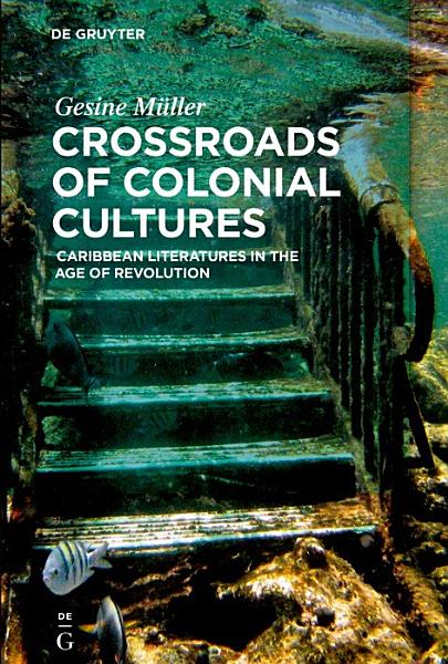 Download Crossroads of Colonial Cultures Book