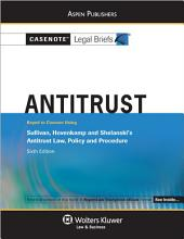 Casenote Legal Briefs for Antitrust, Keyed to Sullivan, Hovenkamp, and Shelanski: Edition 6