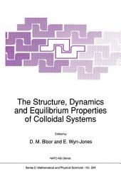 The Structure, Dynamics and Equilibrium Properties of Colloidal Systems