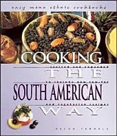 Cooking the South American Way: Revised and Expanded to Include New Low-fat and Vegetarian Recipes