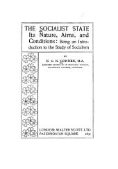 The Socialist State: Its Nature, Aims, and Conditions: Being an Introduction to the Study of Socialism