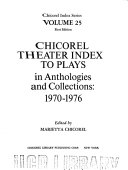 Chicorel Theater Index To Plays In Anthologies And Collections Book PDF