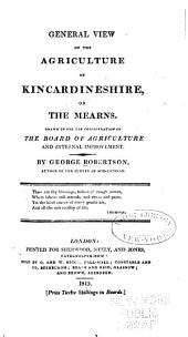 A General View of the Agriculture of Kincardine-Shire Or the Mearns