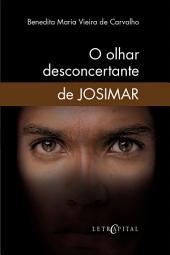 O olhar desconcertante de Josimar
