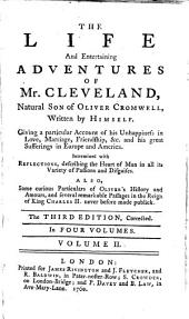 The Life and Entertaining Adventures of Mr. Cleveland: Natural Son of Oliver Cromwell, Volume 2