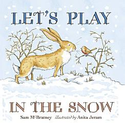 Let S Play In The Snow A Guess How Much I Love You Storybook Book PDF