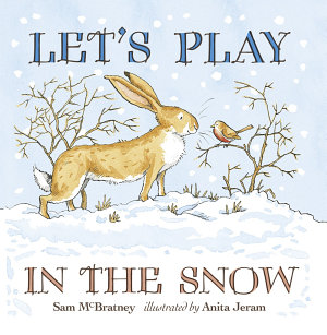 Let s Play in the Snow  A Guess How Much I Love You Storybook