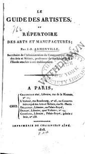 Le guide des artistes; ou, Répertoire des arts et manufactures