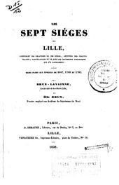 Les sept siéges de Lille: contenant les relations de ces siéges, appuyées des chartes, traites, capitulations et de tous les documents historiques que s'y rattachent, avec trois plans aux époques de 1667, 1708 et 1792