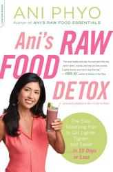 Ani S Raw Food Detox Previously Published As Ani S 15 Day Fat Blast  Book PDF