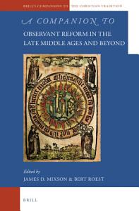 A Companion to Observant Reform in the Late Middle Ages and Beyond PDF