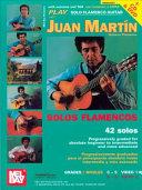 Mel Bay Presents Play Solo Flamenco Guitar with Juan Mart  n PDF