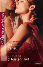 Secrets de feu - Le retour d'Austen Hart: Passions Extrêmes