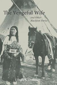 The Vengeful Wife and Other Blackfoot Stories Book
