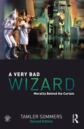 A Very Bad Wizard: Morality Behind the Curtain, Edition 2