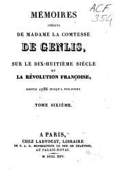 Mémoires inédits de Madame la Comtesse de Genlis, sur le dix-huitième siècle et la Révolution française, depuis 1756 jusqu'à nos jours: Volume6