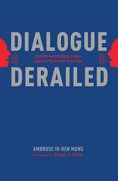 Dialogue Derailed: Joseph Ratzinger's War against Pluralist Theology