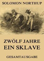 Zwölf Jahre Ein Sklave: 12 Years A Slave