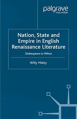 Nation  State and Empire in English Renaissance Literature