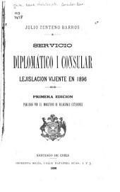 Servicio diplomático i consular: lejislacion vijente en 1896