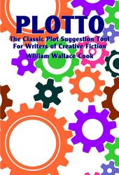 Plotto: The Classic Plot Suggestion Tool for Writers of Creative Fiction