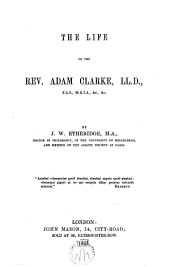 The life of the rev. Adam Clarke